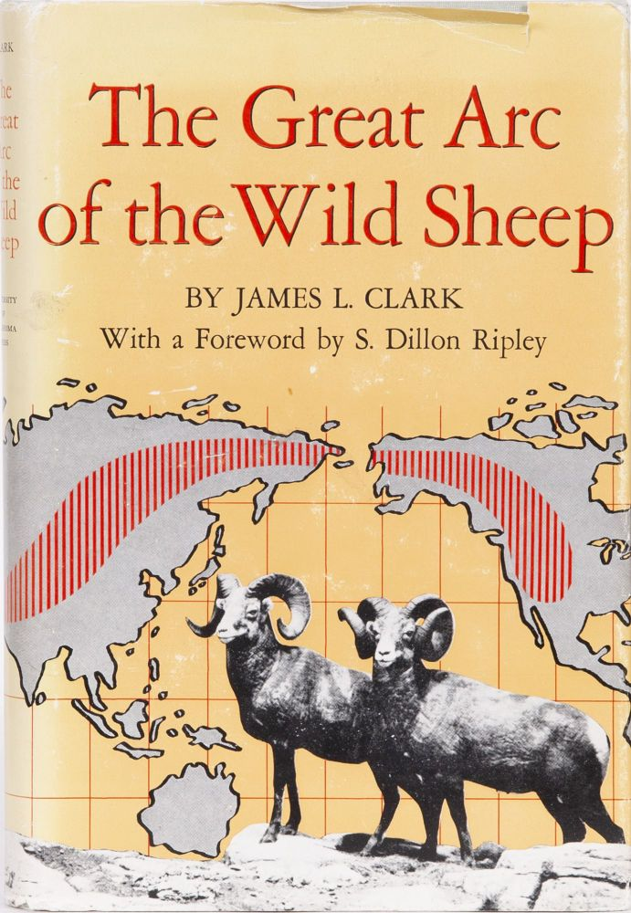 The Great Arc of the Wild Sheep. James L. Clark.