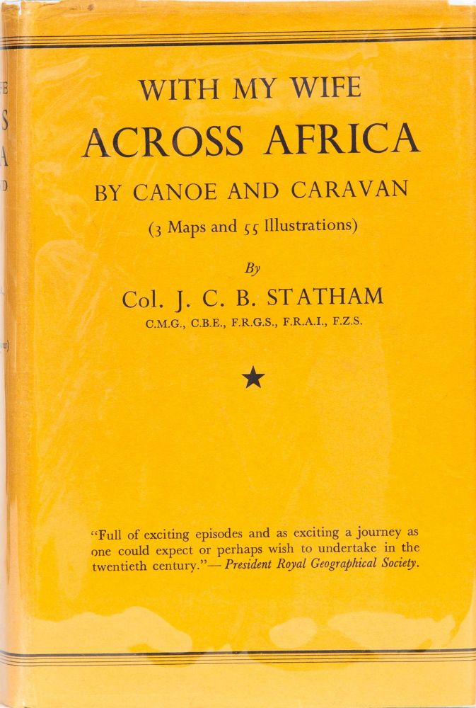 With My Wife Across Africa By Canoe and Caravan. J. Statham.