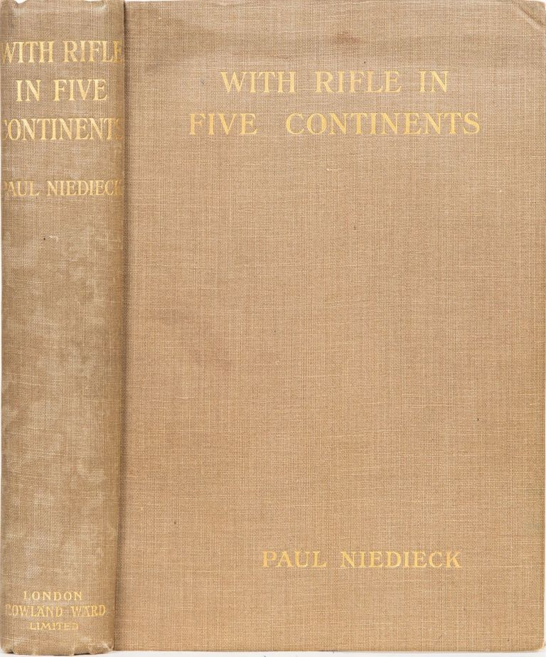 With Rifle in FIve Continents. Paul Niedieck.