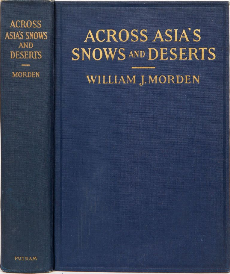 Across Asia's Snows and Deserts. William J. Morden.