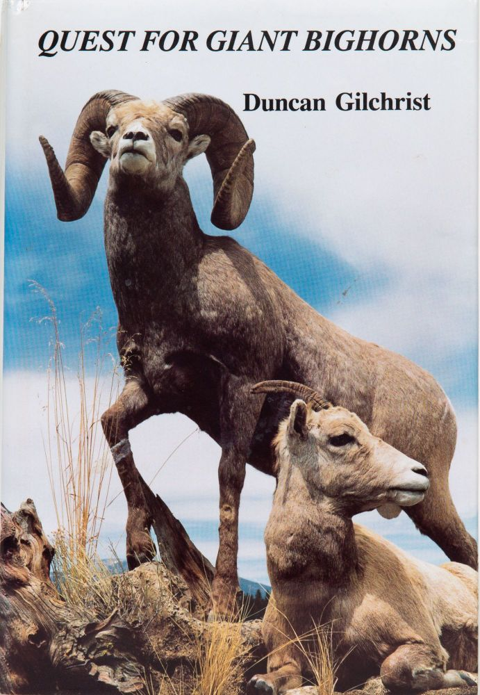 Quest for Giant Bighorns. D. Gilchrist.