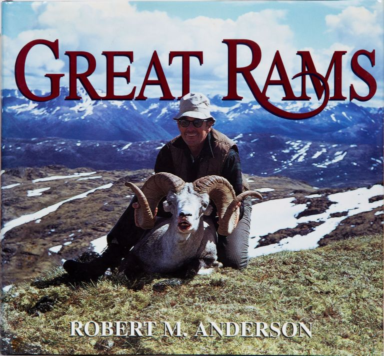Great Rams and Great Ram Hunters. Robert M. Anderson.