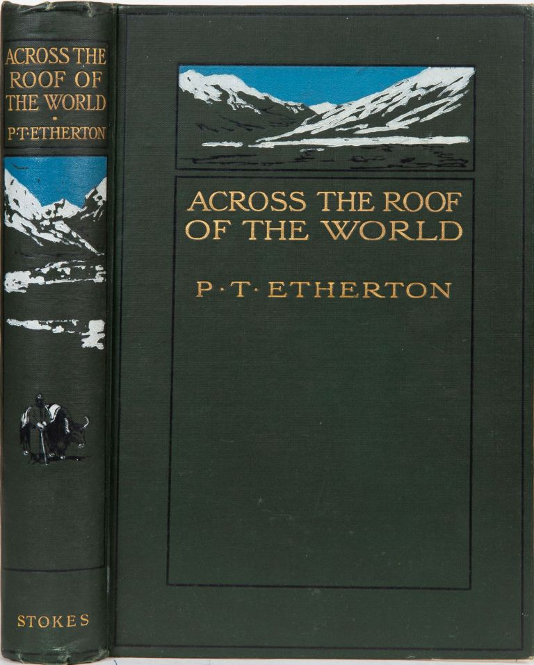 Across the Roof of the World. P. T. Etherton.