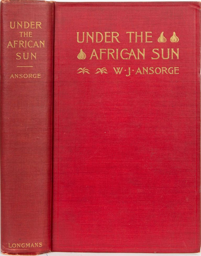 Under the African Sun. W. J. Ansorge.