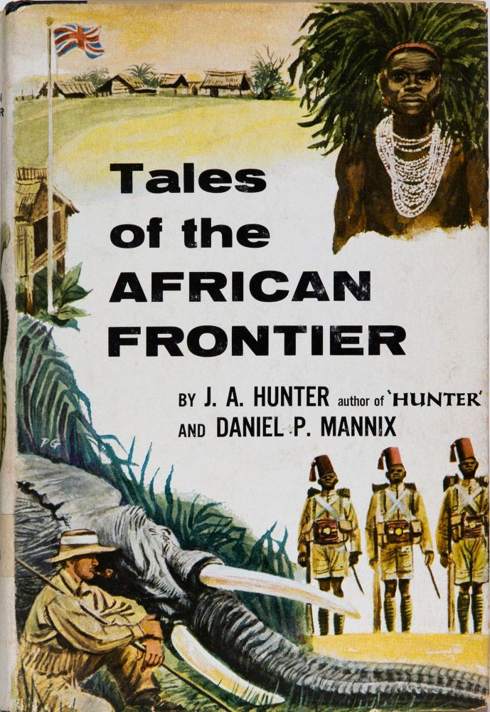 Tales of the African Frontier. J. A. Hunter.