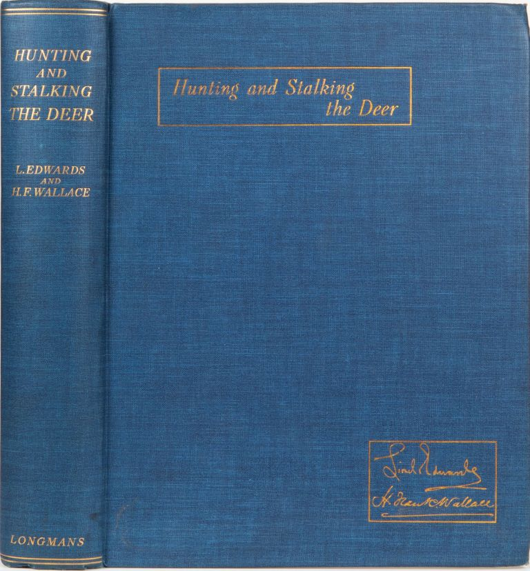 Hunting & Stalking the Deer. L. Edwards, H. F. Wallace.