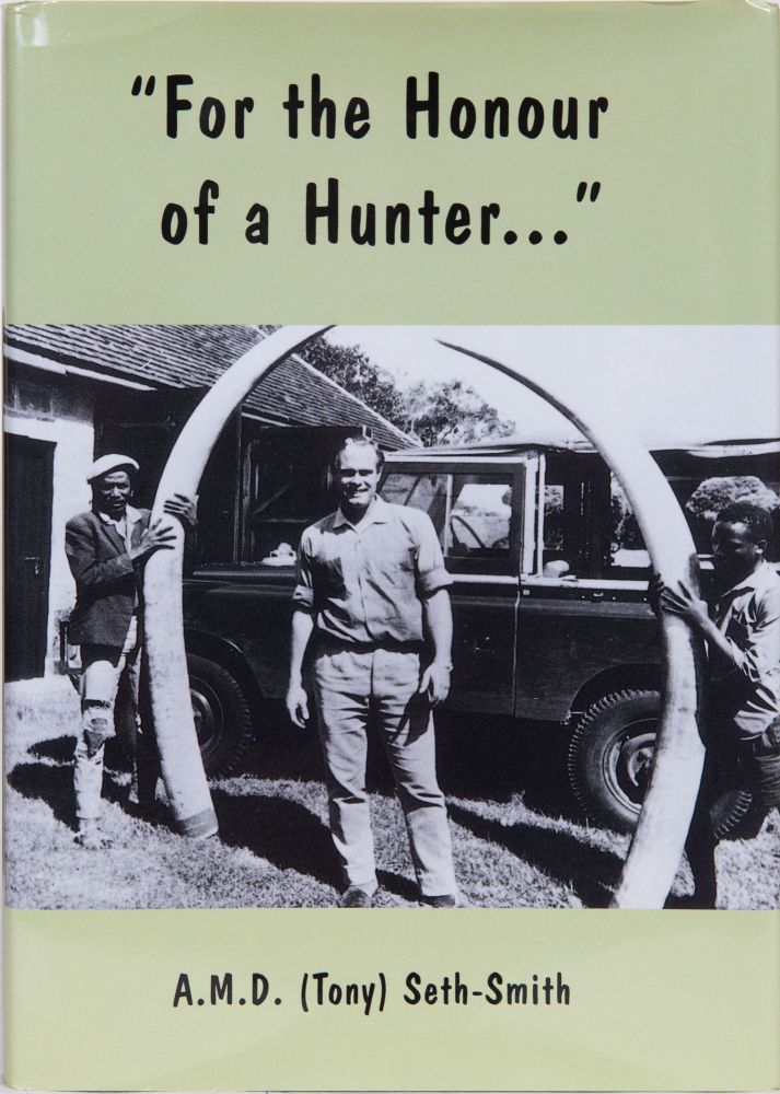 For the Honour of a Hunter. Tony Seth-Smith, A M. D.