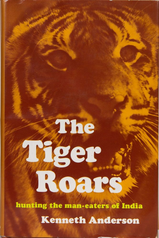 The Tiger Roars. Kenneth Anderson.