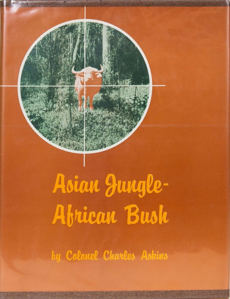 Asian Jungle - African Bush. Colonel Charles Askins.