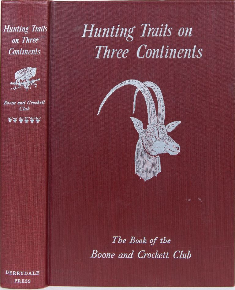 Hunting Trails on Three Continents. George Grinnell.