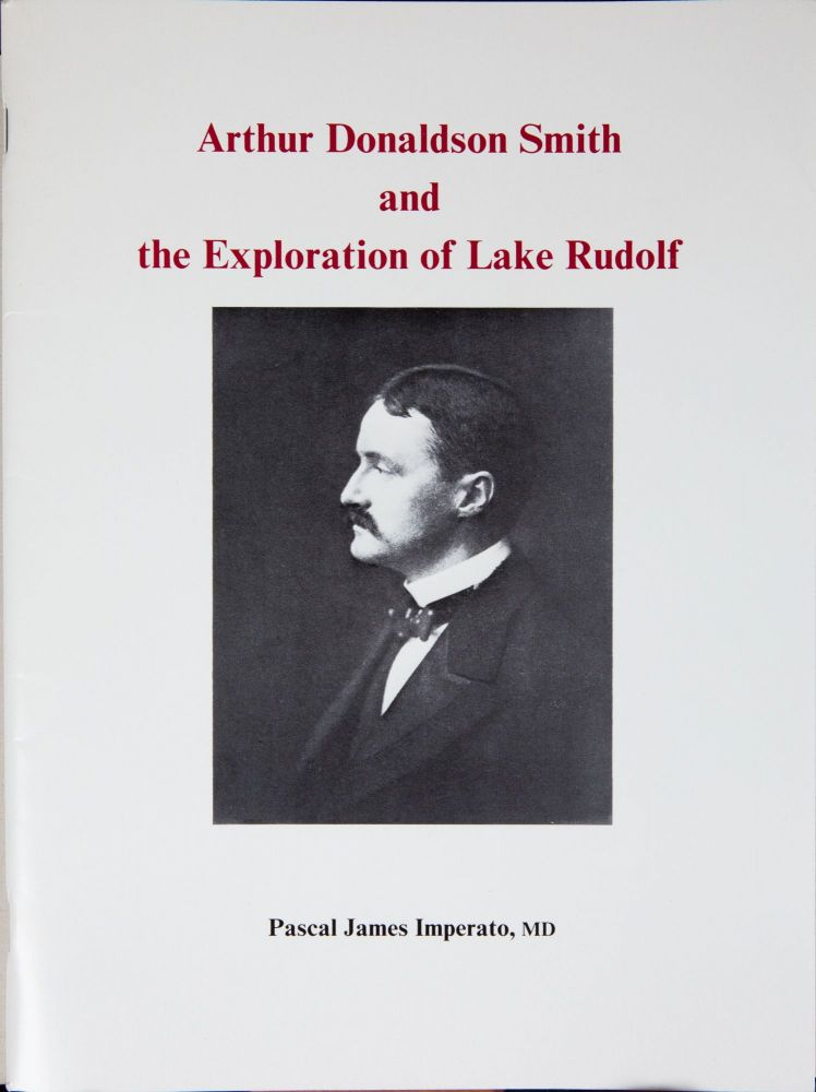 Arthur Donaldson Smith and the Exploration of Lake Rudolph. Pascal James Imperato.