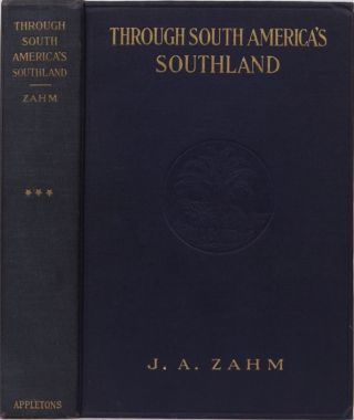 Through South America's Southland. J. A. Zahm