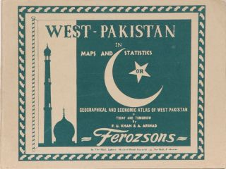 West Pakistan in Maps and Statistics. F. Khan, A. Arshad