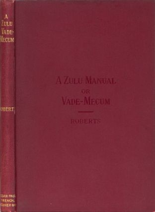 A Zulu Manual or Vade-Mecum. Rev Charles Roberts.