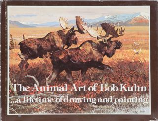 The Animal Art of Bob Kuhn. B. Kuhn
