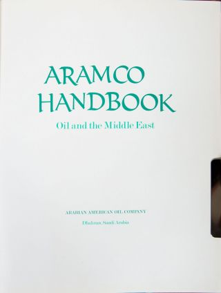 Aramco Handbook: Oil and the Middle East