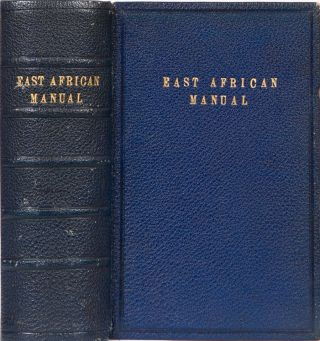 The East African Manual. C. Carlyle-Gall