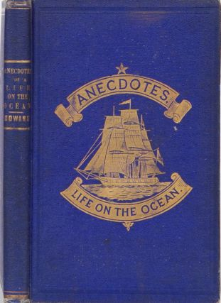 Anecdotes of a Life on the Ocean. David Cowans.