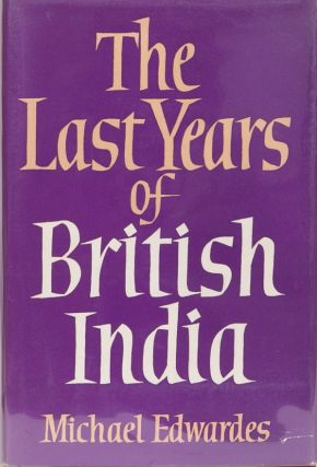 The Last Years of British India. Michael Edwardes