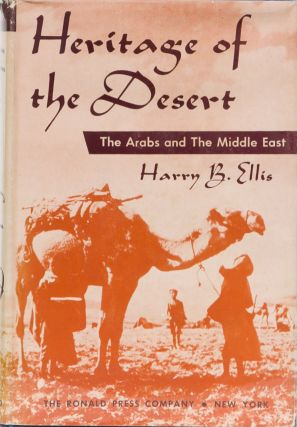 Heritage of the Desert. Harry B. Ellis.