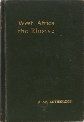 West Africa the Elusive. Alan Lethbridge