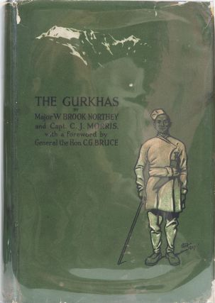 The Ghurkas. W. Brook Northey, C. J. Morris