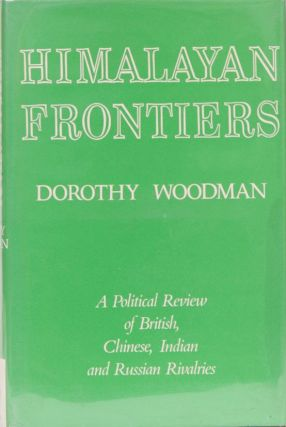 Himalayan Frontiers. Dorothy Woodman
