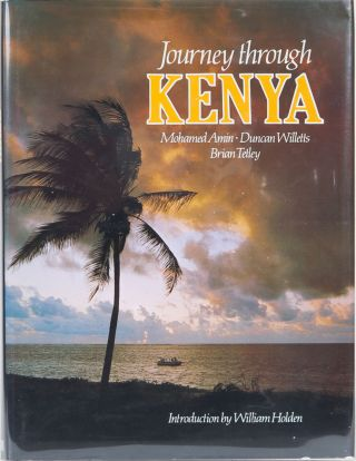 Journey Through Kenya. M Amin, D., Willetts, B. Tetley.