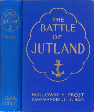 The Battle of Jutland. Holloway Frost
