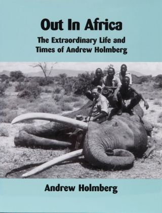 OUT IN AFRICA. Andrew Holmberg