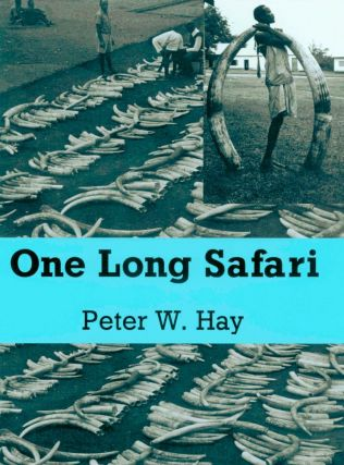 One Long Safari. Peter Hay
