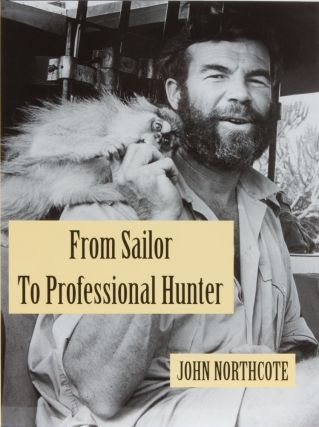 From Sailor to Professional Hunter. John Northcote