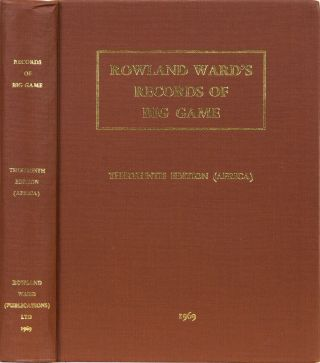 Records of Big Game - 13th Edition. Rowland Ward