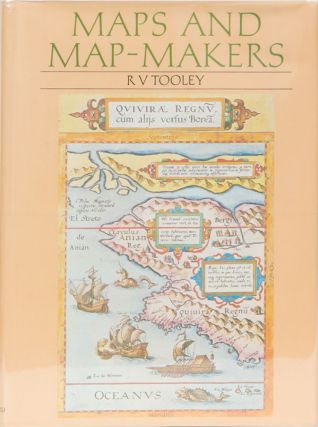 Maps and Map-Makers. R. V. Tooley