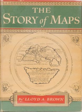 The Story of Maps. Lloyd A. Brown.