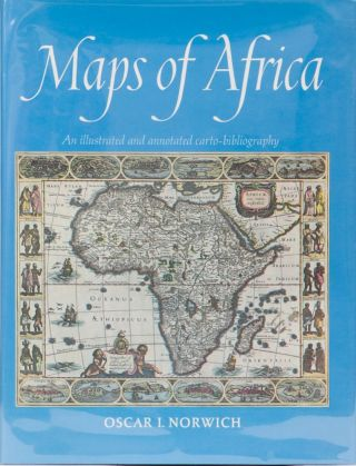 Maps of Africa. Oscar I. Norwich