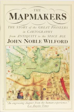 The Mapmakers. John Noble Wilford