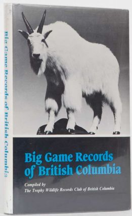 Big Game Records of British Columbia. Trophy Wildlife Records of British Columbia.