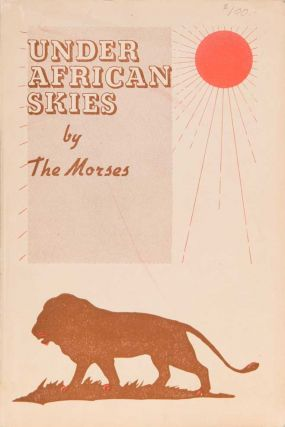 Under African Skies. Ira Morse, J.