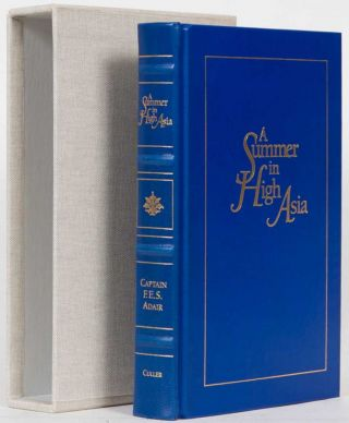 A Summer in High Asia. F. E. S. Adair