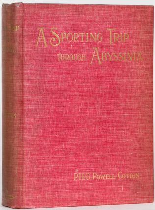 A Sporting Trip Through Abyssinia. Major P. H. G. Powell-Cotton