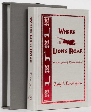 Where Lions Roar. Craig Boddington.