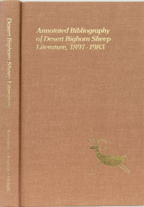 An Annotated Bibliography of Desert Bighorn Sheep Literature 1897-1983. Paul Krausman