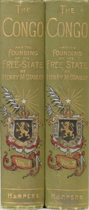 The Congo and the Founding of the Free State. Henry M. Stanley