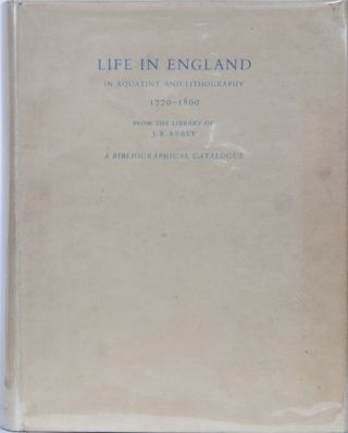 Life in England in Aquatint and Lithography 1770-1860. J. Abbey