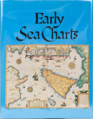 Early Sea Charts. Robert Putman.