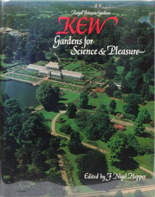 Kew Gardens for Science & Pleasure. F. Nigel Hepper