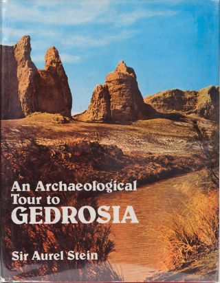 An Archaeological Tour to Gedrosia. Sir Aurel Stein