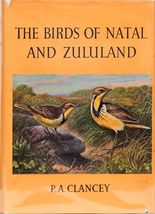 The Birds of Natal and Zululand. P. A. Clancey.