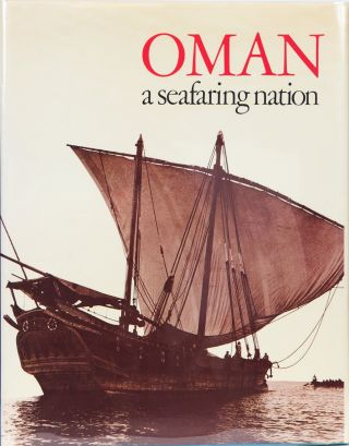 Oman A Seafaring Nation. William Facey, Dr Esmond Bradley Martin.